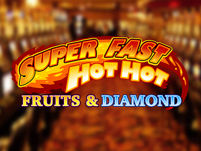 Super Fast Hot Hot Slot